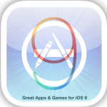 First App Store Apps and Games For iOS 9 and iPhone 6S