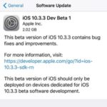 iOS 10.3.3, watchOS 3.2.3, tvOS 10.2.2 and macOS Sierra 10.12.6 Developer Betas Seeded By Apple