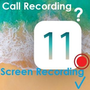 ios 11 call recording feature