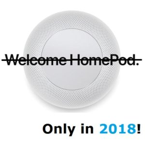 homepod launch delayed for 2018