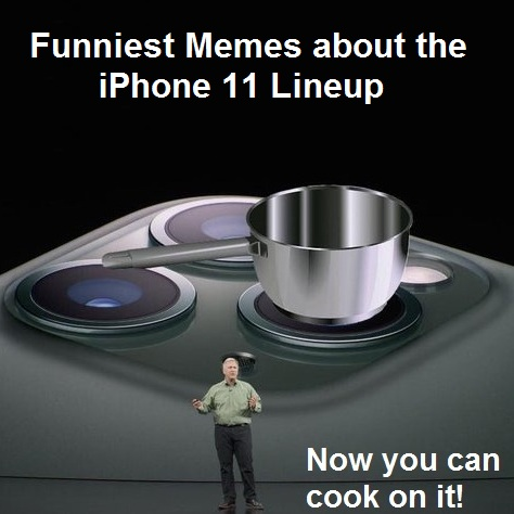 10 Memes That Mock The New Iphone 11 11 Pro And 11 Pro Max