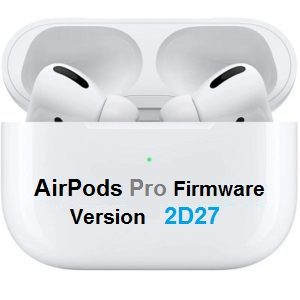 Airpods Pro Firmware Update 2d27 Now Available For Download